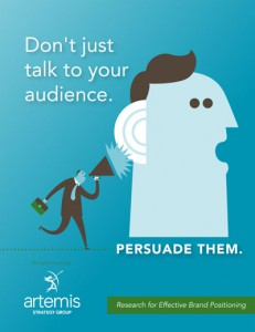 Don't Just Talk to Your Audience; Persuade Them: Research for Effective Brand Positioning