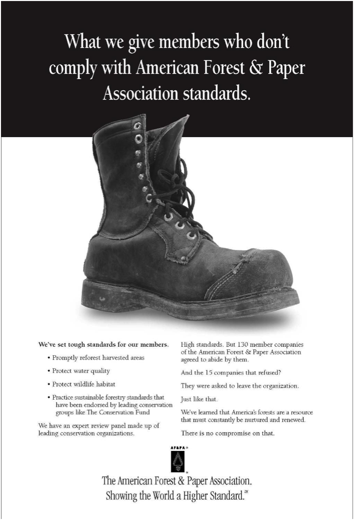"Ad example. Headline says ""What we give members who don't comply with American Forest & Paper Association Standards"" with an image of a boot beneath. More text below conveys specific examples."